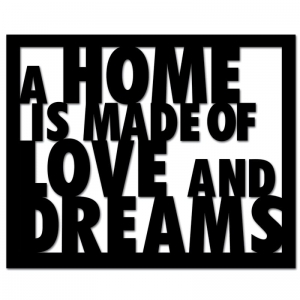 Dekosign :: Napis na ścianę 3D A Home Is Made Of Love And Dreams czarny  (HLD1-1)