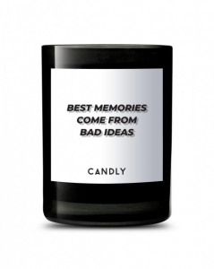 "CANDLY & Co :: Świeca wegańska ""Best memories come from bad ideas"""