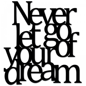 Dekosign :: Napis na ścianę 3D Never Let Go Of Your Dream czarny (NLG1-1)
