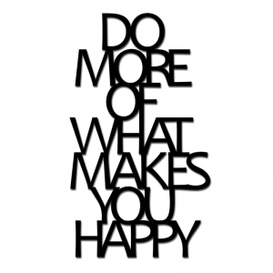 Dekosign :: Napis na ścianę 3D Do More Of What Makes You Happy (DMW1-1)